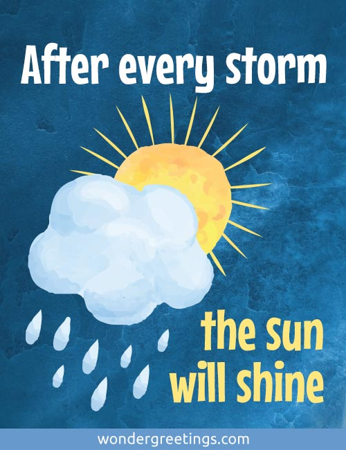 After every storm the sun will shine