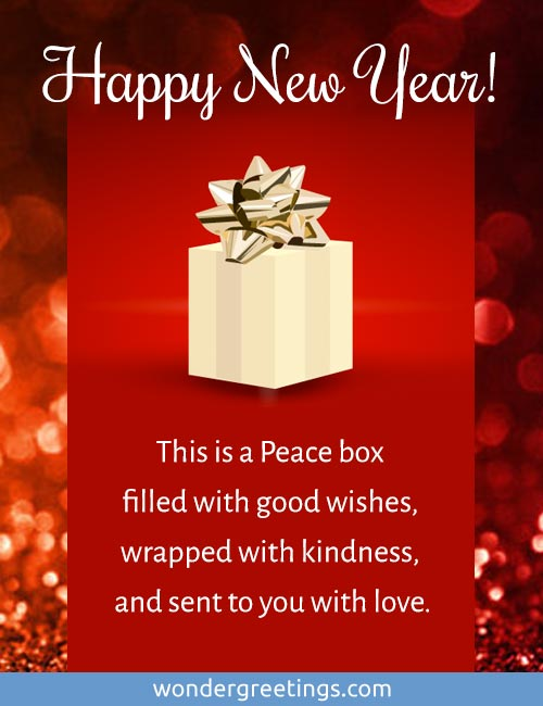 This is a Peace box filled with good wishes, wrapped with kindness, and sent to you with love. Happy New Year!