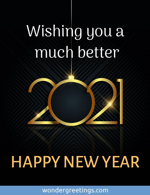 Wishing you a much better 2021 - <BR>HAPPY NEW YEAR