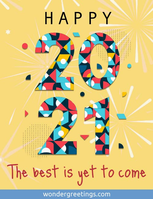 Happy 2021 - <BR>The best is yet to come