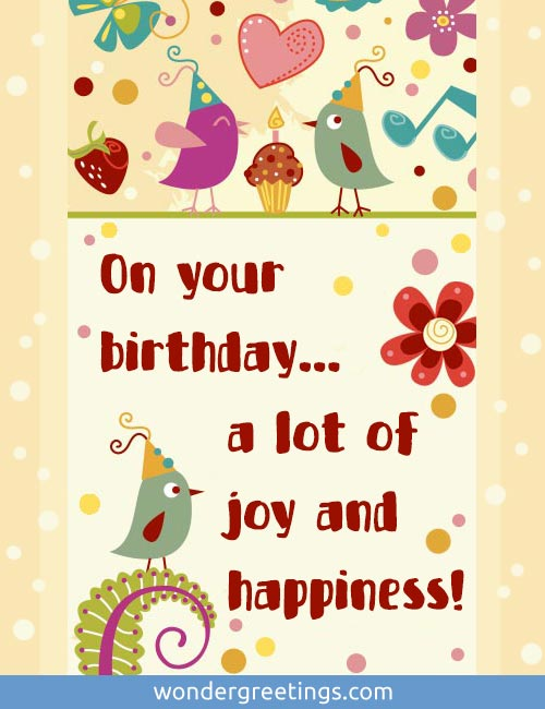 What can I say on this special day that no one has already told you…?<BR>I know!<BR>Happy Birthday!