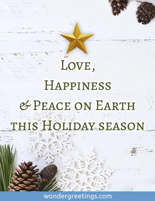 Love, Happiness and Peace on Earth this Holiday season