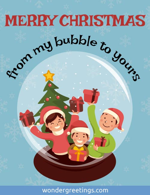 MERRY CHRISTMAS <BR>from my bubble to yours
