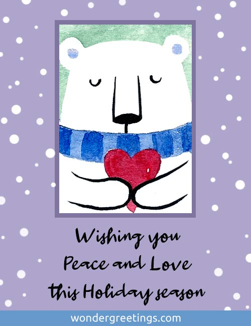 Wishing you Peace and Love this Holiday season