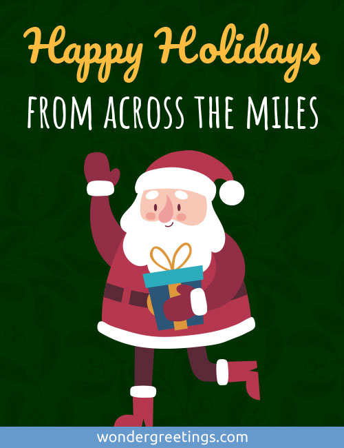 Happy Holidays from across the miles