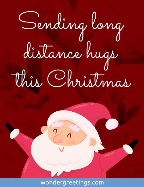 Sending long distance hugs this Christmas