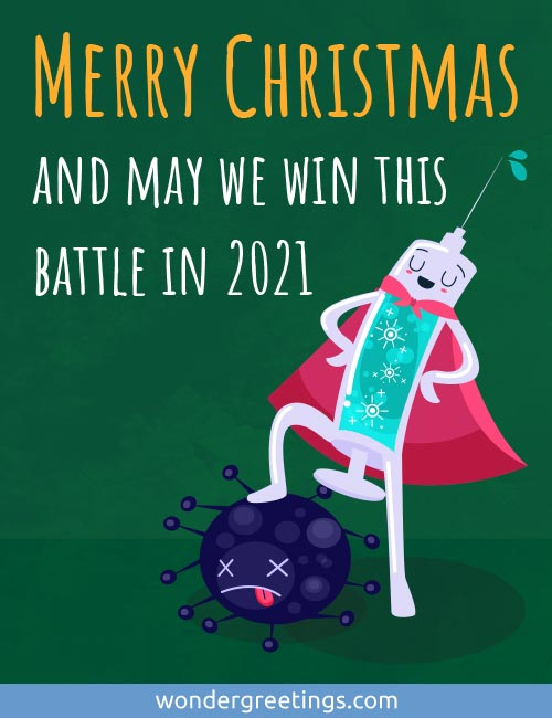 Merry Christmas and may we win this battle in 2021