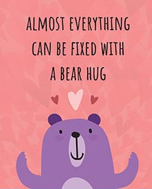 Almost everything can be fixed with a bear hug